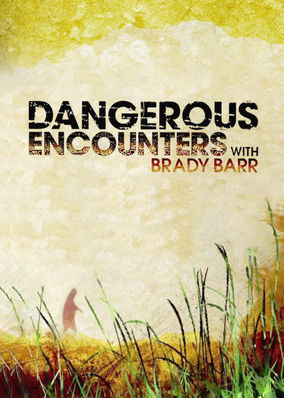 Dangerous Encounters with Brady Barr - Season 1