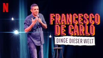Francesco De Carlo: Dinge dieser Welt (2019)