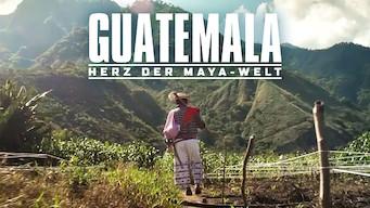 Guatemala: Herz der Maya-Welt (2019)