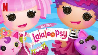 Wir sind Lalaloopsy (2017)