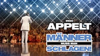 Ingo Appelt - Männer muss man schlagen (2008)