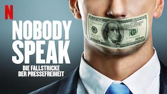Nobody Speak: Die Fallstricke der Pressefreiheit (2017)
