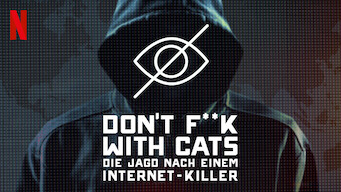 Don't F**k With Cats: Die Jagd nach einem Internet-Killer (2019)