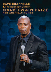 Search netflix Dave Chappelle: The Kennedy Center Mark Twain Prize for American Humor