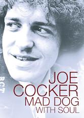 Search netflix Joe Cocker: Mad Dog with Soul