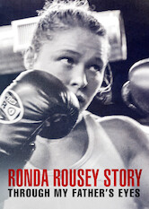 Search netflix Through My Father's Eyes: The Ronda Rousey Story