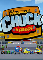 Search netflix The Adventures of Chuck and Friends