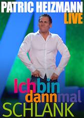 Search netflix Patric Heizmann Live! - Ich bin dann mal schlank
