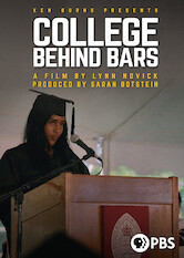 Search netflix Ken Burns Presents: College Behind Bars: A Film by Lynn Novick and Produced by Sarah Botstein