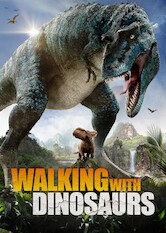 Search netflix Walking with Dinosaurs