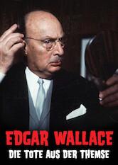 Search netflix Edgar Wallace: Die Tote aus der Themse