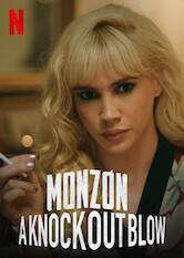 Search netflix Monzón: A Knockout Blow