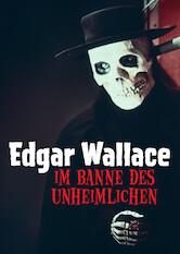 Search netflix Edgar Wallace: Im Banne des Unheimlichen