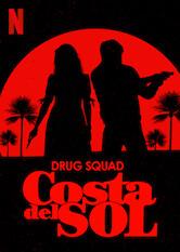 Search netflix Drug Squad: Costa del Sol