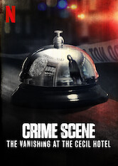 Search netflix Crime Scene: The Vanishing at the Cecil Hotel