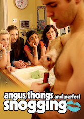 Search netflix Angus, Thongs and Perfect Snogging